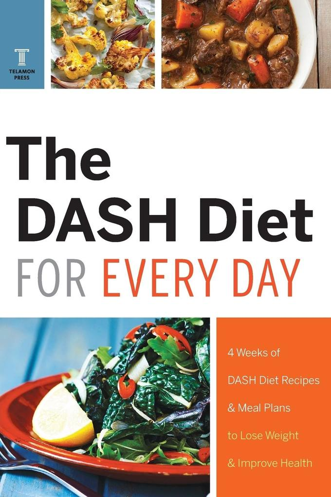 Dash Diet for Every Day: 4 Weeks of Dash Diet Recipes & Meal Plans to Lose Weight & Improve Health als Taschenbuch
