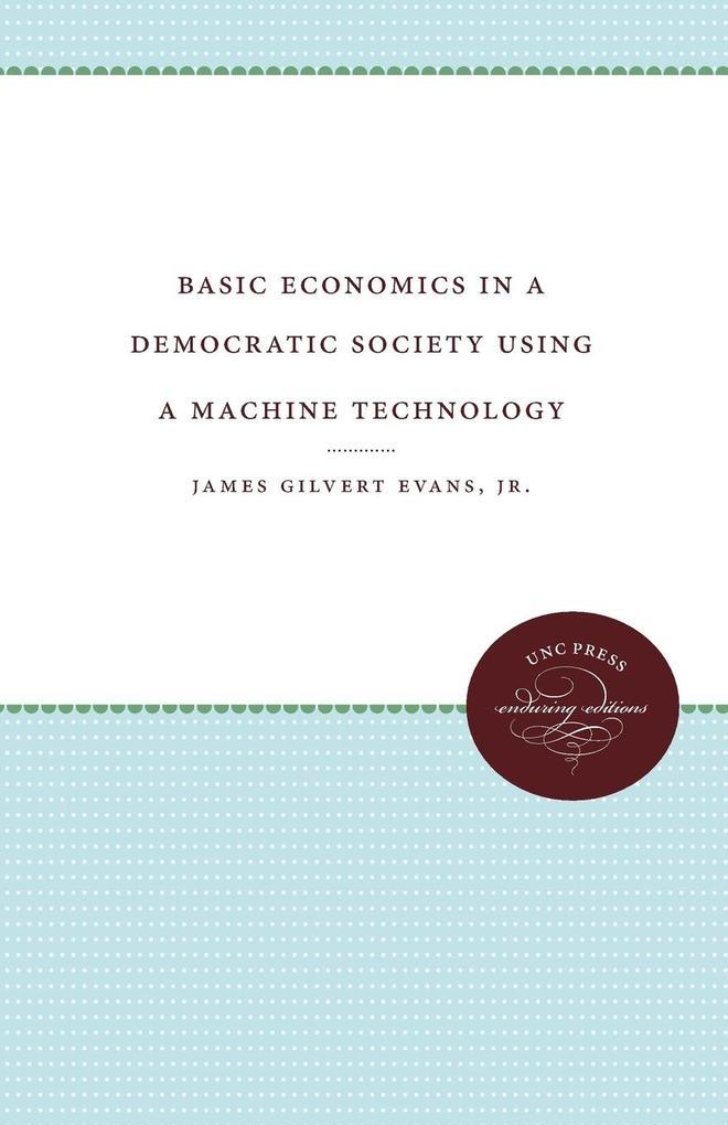 Basic Economics in a Democratic Society Using a Machine Technology als Taschenbuch