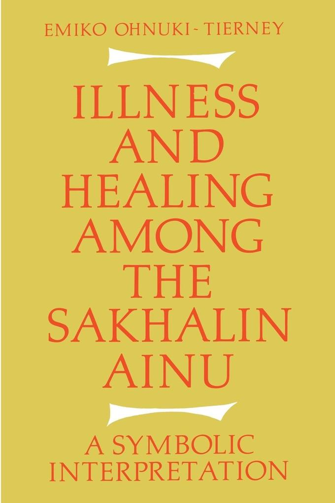 Illness and Healing Among the Sakhalin Ainu als Taschenbuch