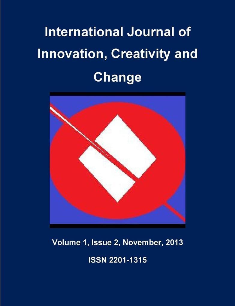 International Journal of Innovation, Creativity and CHange, Volume 1, Issue 2, November 2013 als Taschenbuch