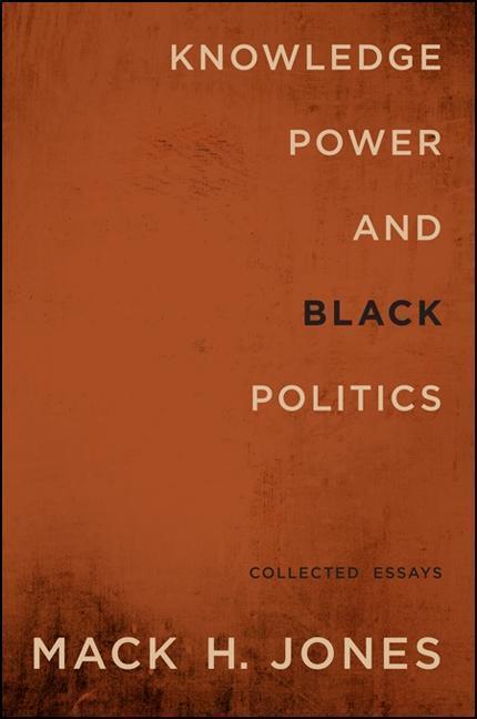 Knowledge, Power, and Black Politics: Collected Essays als Buch (gebunden)