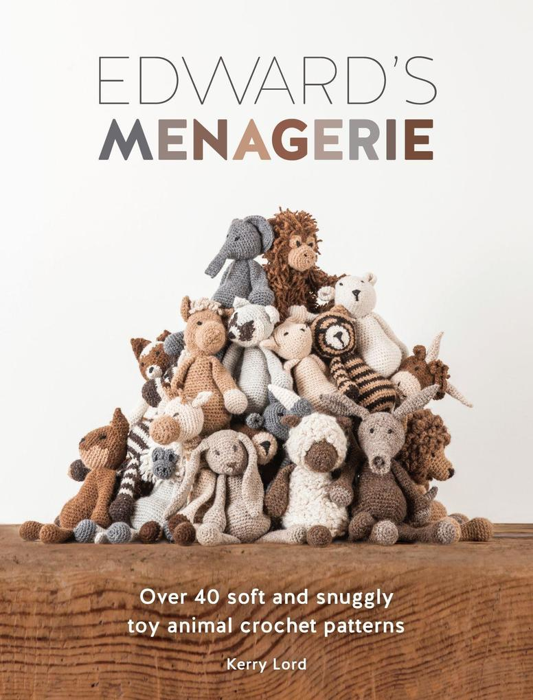 Edward's Menagerie: Over 40 Soft and Snuggly Toy Animal Crochet Patterns als Taschenbuch