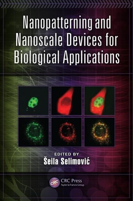 Nanopatterning and Nanoscale Devices for Biological Applications als Buch (gebunden)