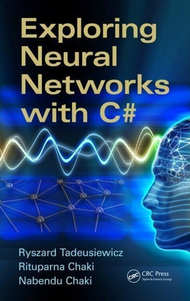 Exploring Neural Networks with C als Taschenbuch