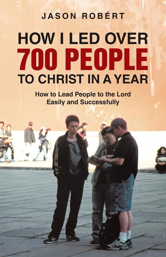 How I Led Over 700 People to Christ in a Year als Taschenbuch