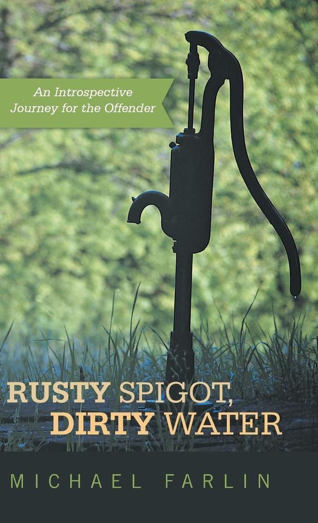 Rusty Spigot, Dirty Water als Buch (gebunden)