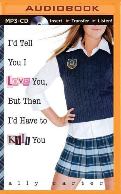 I'd Tell You I Love You, But Then I'd Have to Kill You als Hörbuch CD