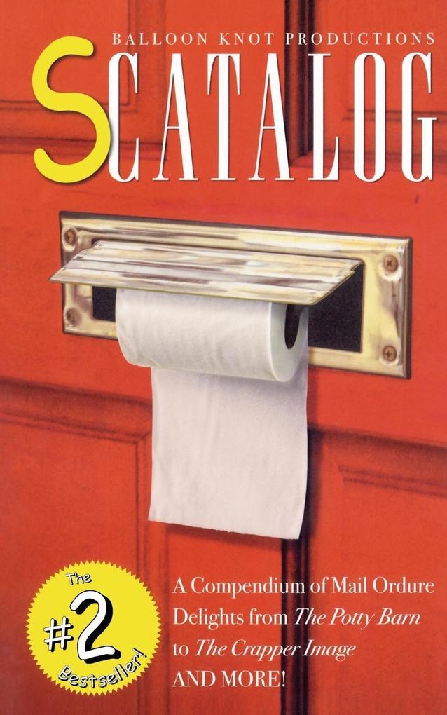 Scatalog: A Compendium of Mail Ordure Delights als Taschenbuch