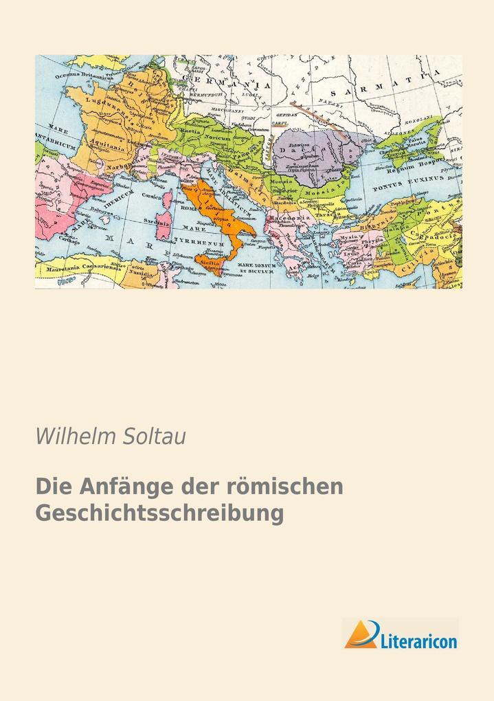 Die Anfänge der römischen Geschichtsschreibung als Buch (kartoniert)