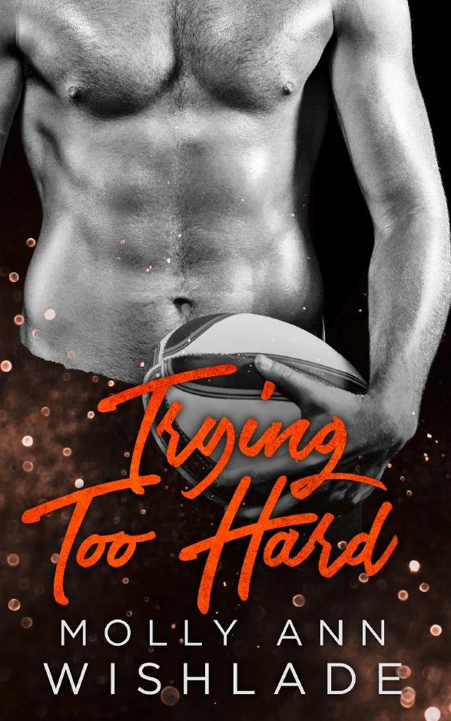 Trying Too Hard...: A steamy standalone sports romance als eBook epub