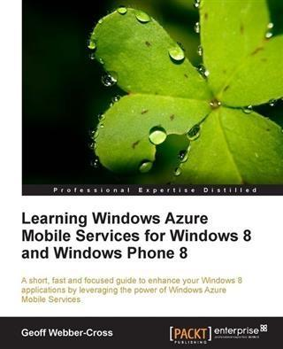 Learning Windows Azure Mobile Services for Windows 8 and Windows Phone 8 als eBook pdf