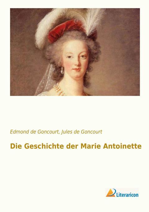 Die Geschichte der Marie Antoinette als Buch (kartoniert)