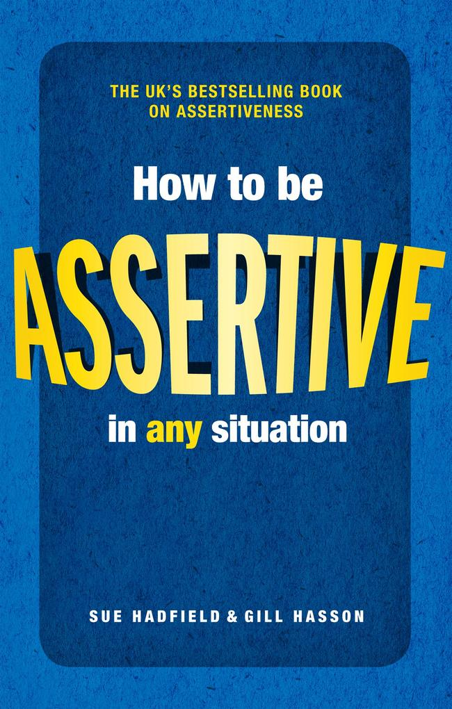 How to be Assertive In Any Situation als eBook epub