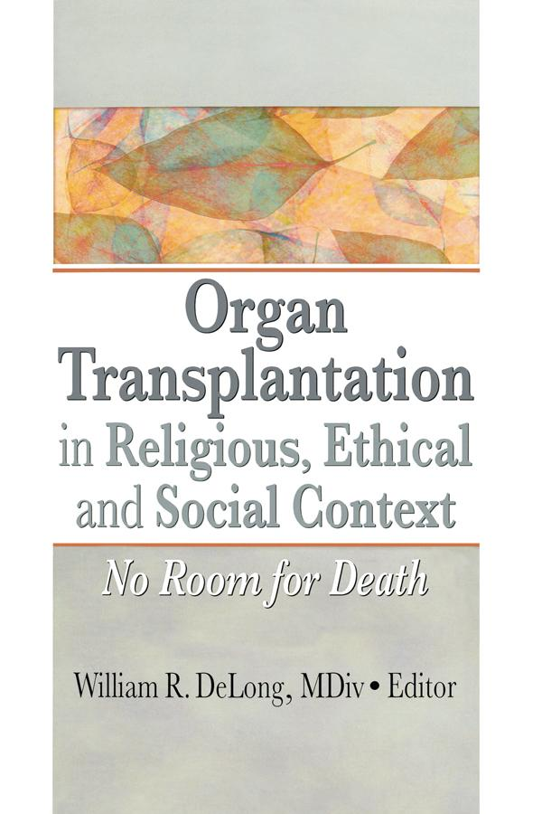 Organ Transplantation in Religious, Ethical, and Social Context als eBook pdf