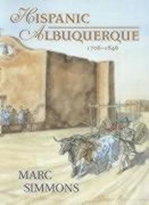 Hispanic Albuquerque, 1706-1846 als Taschenbuch