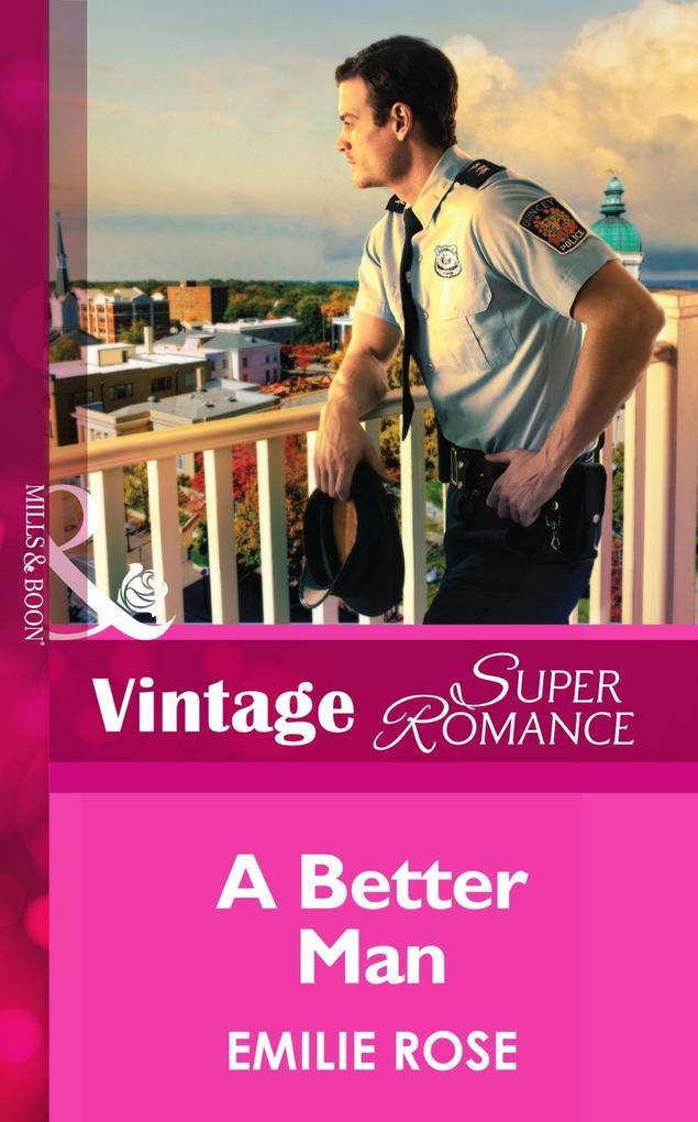 A Better Man (Mills & Boon Vintage Superromance) (Count on a Cop, Book 53) als eBook epub