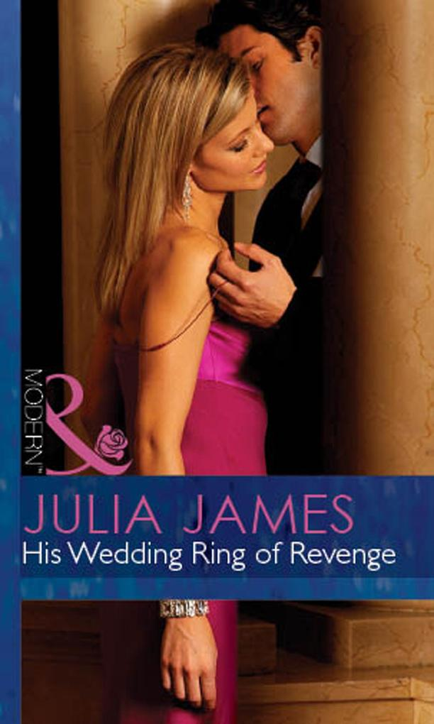 His Wedding Ring Of Revenge (Mills & Boon Modern) (For Love or Money, Book 2) als eBook epub