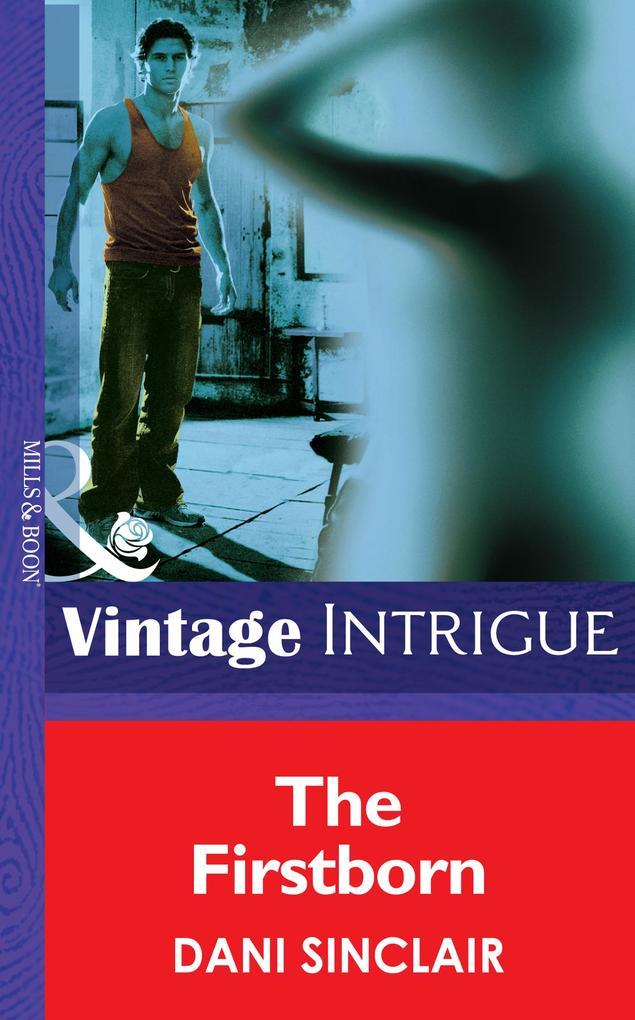 The Firstborn (Mills & Boon Intrigue) (Heartskeep, Book 1) als eBook epub