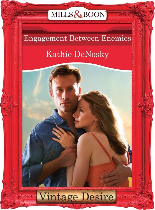 Engagement between Enemies (Mills & Boon Desire) (The Illegitimate Heirs, Book 1) als eBook epub