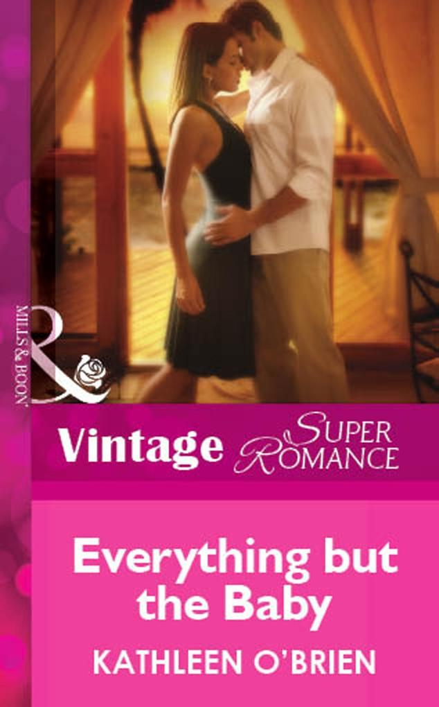 Everything but the Baby (Mills & Boon Vintage Superromance) als eBook epub