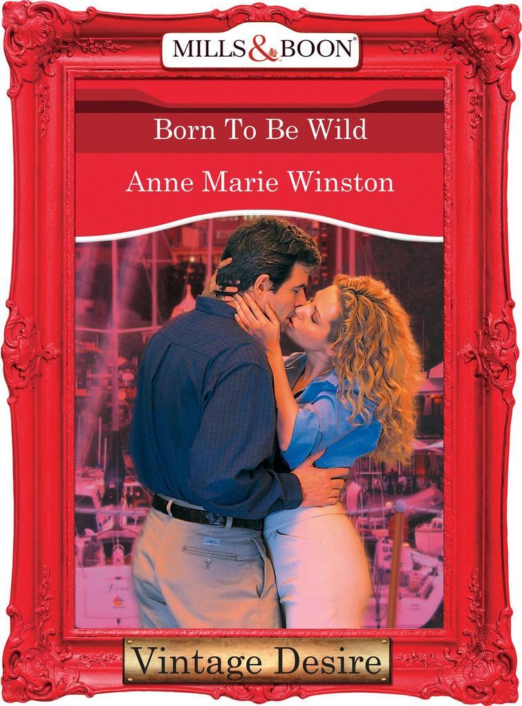 Born to be Wild (Mills & Boon Desire) (Dynasties: The Barones, Book 10) als eBook epub
