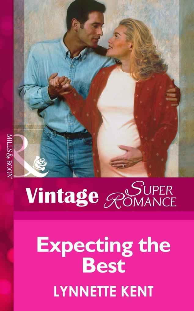 Expecting the Best (Mills & Boon Vintage Superromance) als eBook epub