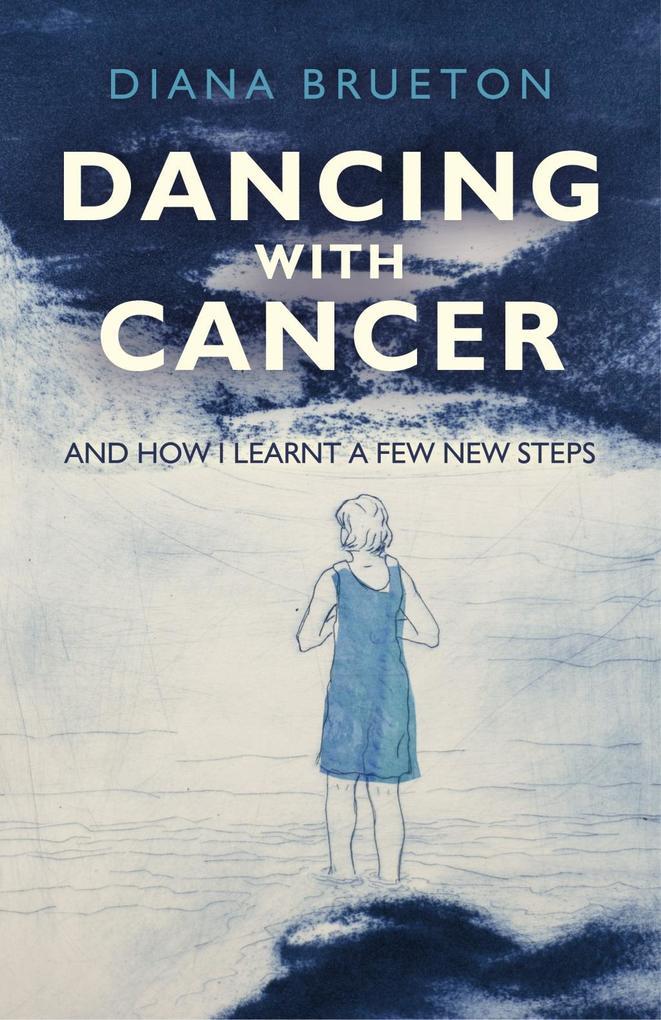 Dancing with Cancer als eBook epub