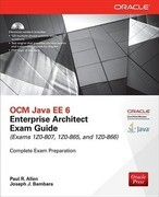 Ocm Java Ee 6 Enterprise Architect Exam Guide (Exams 1z0-807, 1z0-865 & 1z0-866) [With CDROM]