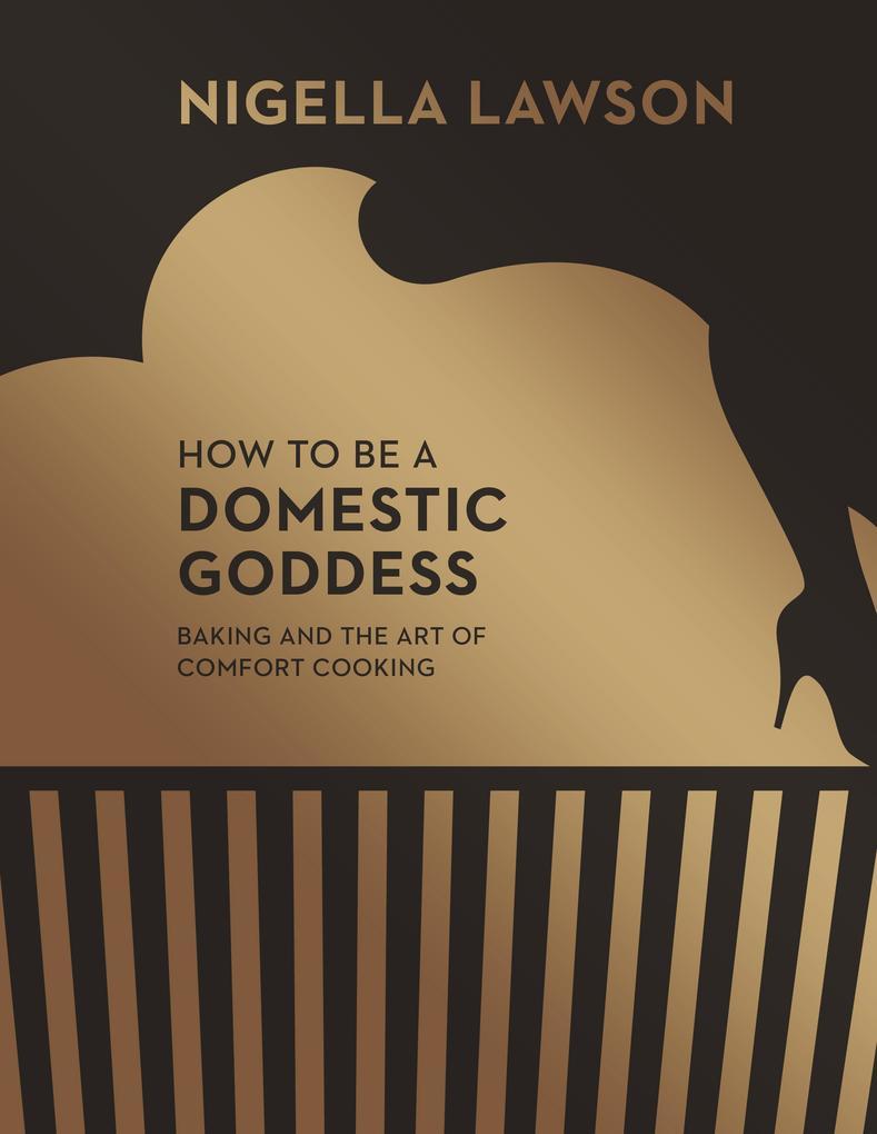 How to be a Domestic Goddess als Buch (gebunden)