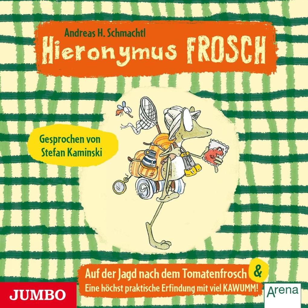 Hieronymus Frosch. Auf der Jagd nach dem Tomatenfrosch als Hörbuch Download