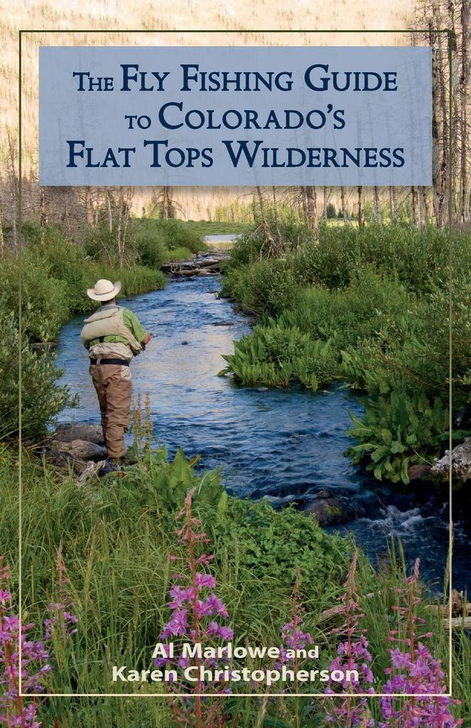 The Fly Fishing Guide to Colorado's Flat Tops Wilderness als eBook epub