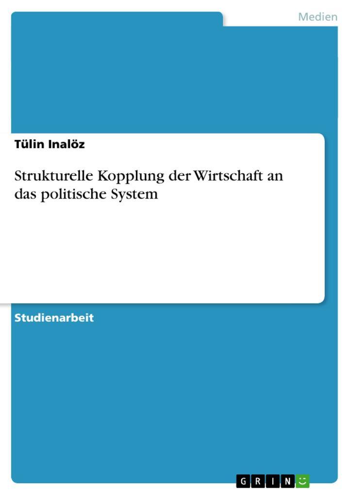 Strukturelle Kopplung der Wirtschaft an das politische System als Buch (geheftet)