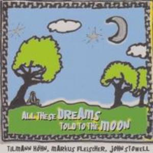 All These Dreams Told To The Moon als CD
