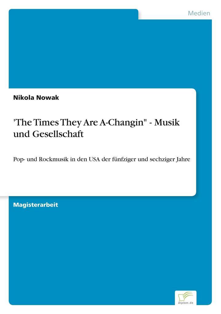 """'The Times They Are A-Changin"""" - Musik und Gesellschaft als Buch (kartoniert)"""