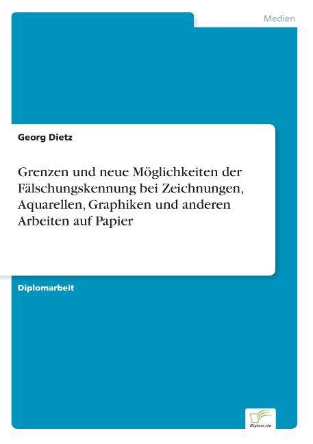 Grenzen und neue Möglichkeiten der Fälschungskennung bei Zeichnungen, Aquarellen, Graphiken und anderen Arbeiten auf Papier als Buch (kartoniert)