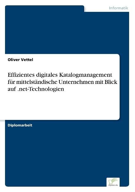 Effizientes digitales Katalogmanagement für mittelständische Unternehmen mit Blick auf .net-Technologien als Buch (kartoniert)