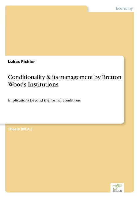 Conditionality & its management by Bretton Woods Institutions als Buch (kartoniert)