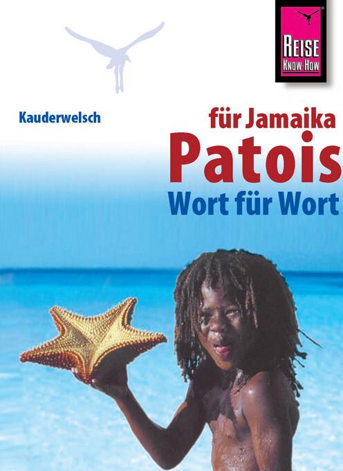 Patois für Jamaika Wort für Wort als Taschenbuch