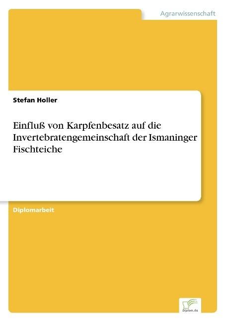 Einfluß von Karpfenbesatz auf die Invertebratengemeinschaft der Ismaninger Fischteiche als Buch (kartoniert)