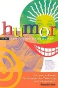 Humor as an Instructional Defibrillator: Evidence-Based Techniques in Teaching and Assessment