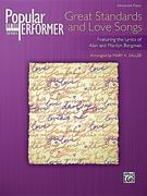 Popular Performer: Great Standards and Love Songs: Featuring the Lyrics of Alan and Marilyn Bergman