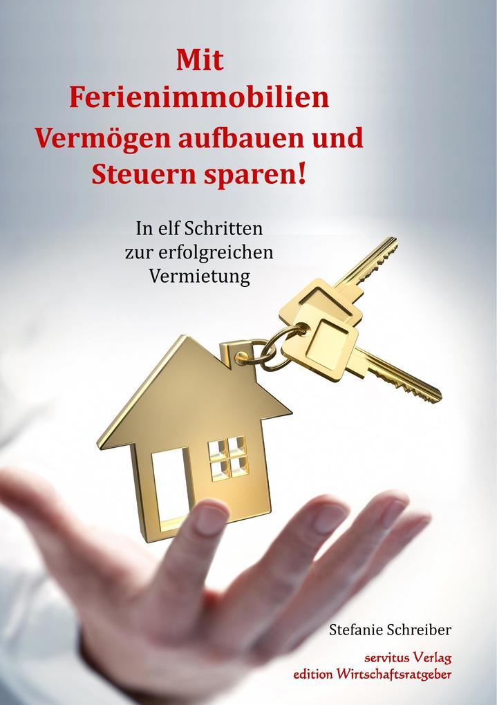 Mit Ferienimmobilien Vermögen aufbauen und Steuern sparen! als Buch (kartoniert)