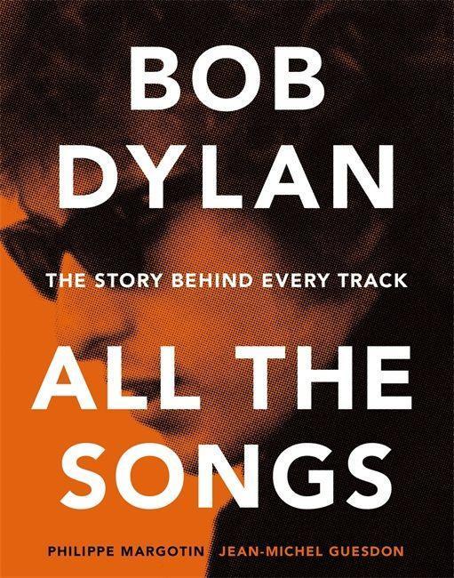 Bob Dylan All the Songs als Buch (gebunden)