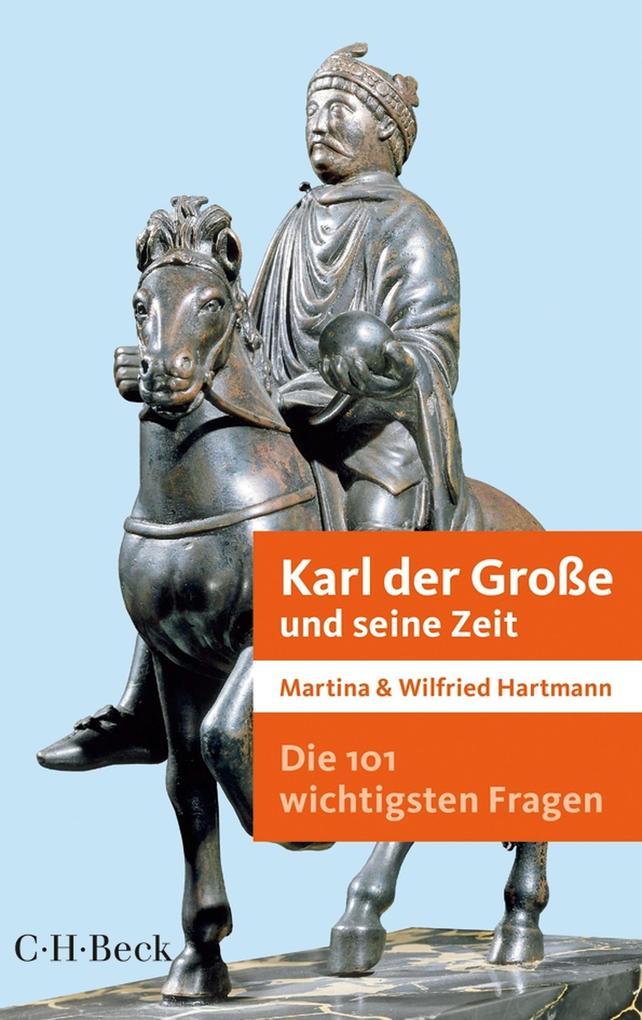 Die 101 wichtigsten Fragen - Karl der Große und seine Zeit als eBook epub
