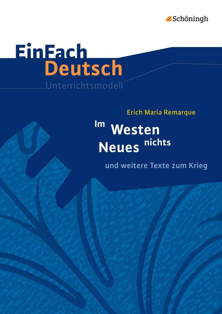 Im Westen nichts Neues. EinFach Deutsch Unterrichtsmodelle als Buch (kartoniert)