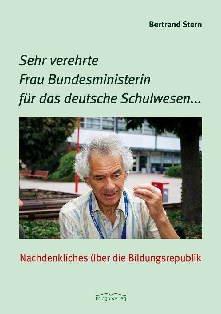 Sehr verehrte Frau Bundesministerin für das deutsche Schulwesen... als eBook epub