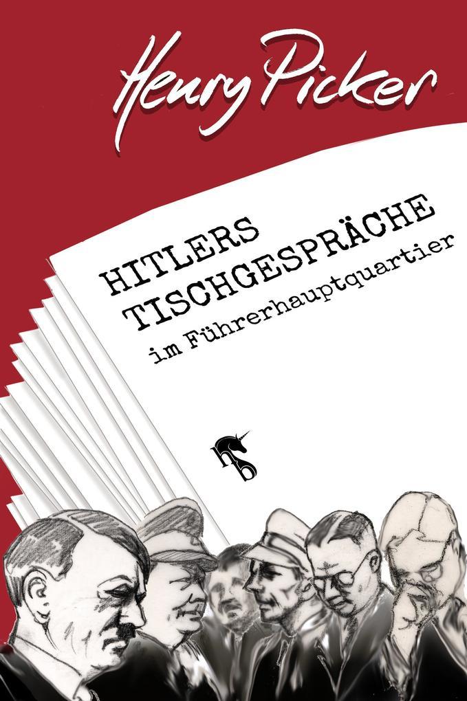 Hitlers Tischgespräche im Führerhauptquartier als eBook epub