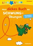 Lernstern: Mein dickes Buch der Schwungübungen. Buchstaben und Zahlen