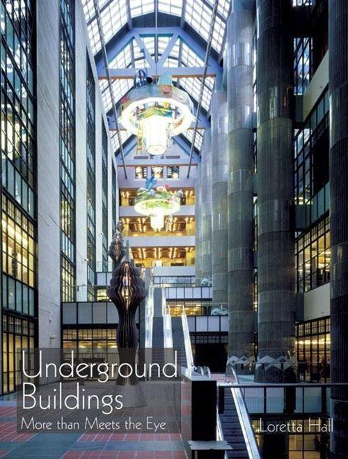 Underground Buildings: More Than Meets the Eye als Buch (gebunden)