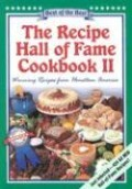 The Recipe Hall of Fame Cookbook II: Winning Recipes from Hometown America